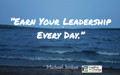 How will you earn your leadership today?