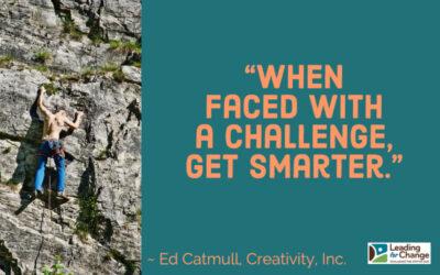 When challenged – get smarter